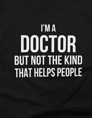 Not The Kind Of Doctor Ladies T Shirt