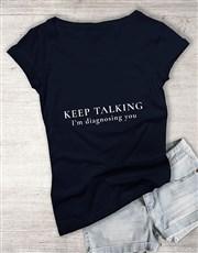 Keep Talking Ladies T Shirt