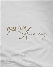 You Are Amazing Ladies T Shirt