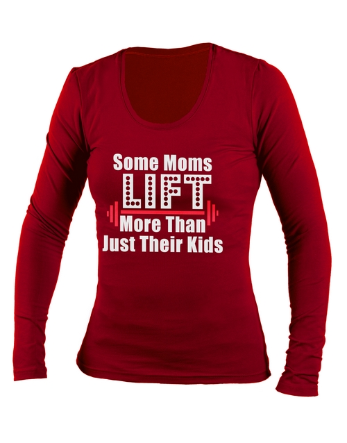 clothing: Personalised Red Some Moms Lift Longsleeve T Shirt!