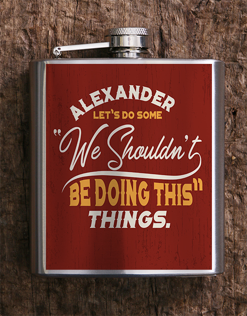 fine-alcohol: Personalised We Shouldnt Hip Flask!