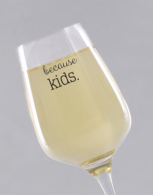 homeware: Personalised Because Kids Single Wine Glass!