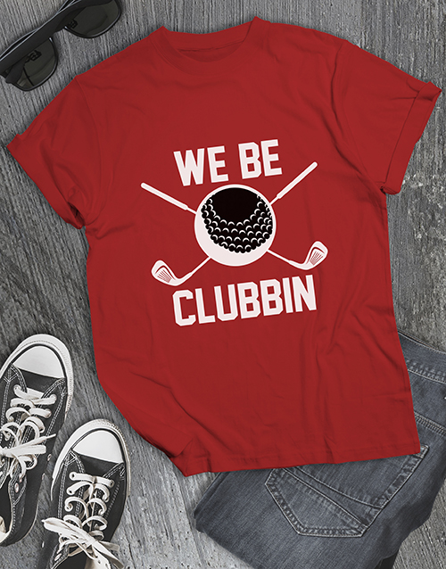 personalised: We Be Clubbing Golfer Shirt!
