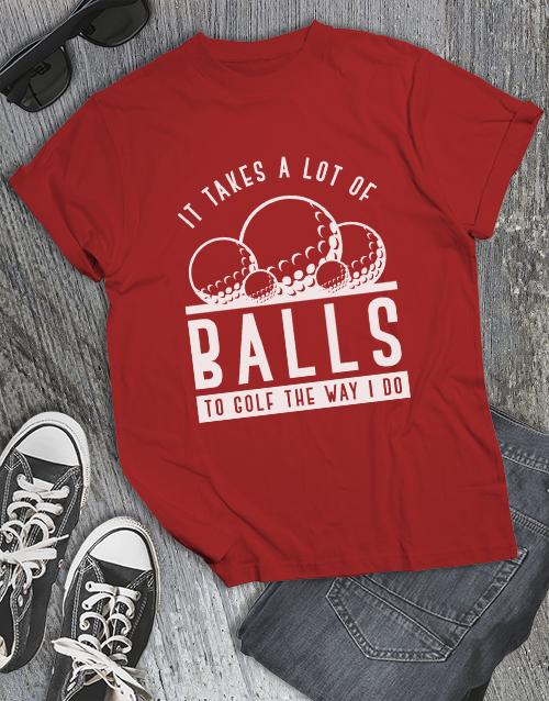 gifts: Golfing Takes Balls Shirt!