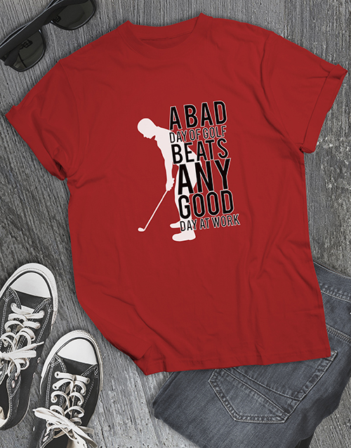 clothing: Bad Golf Is Better Than Good Work Shirt!