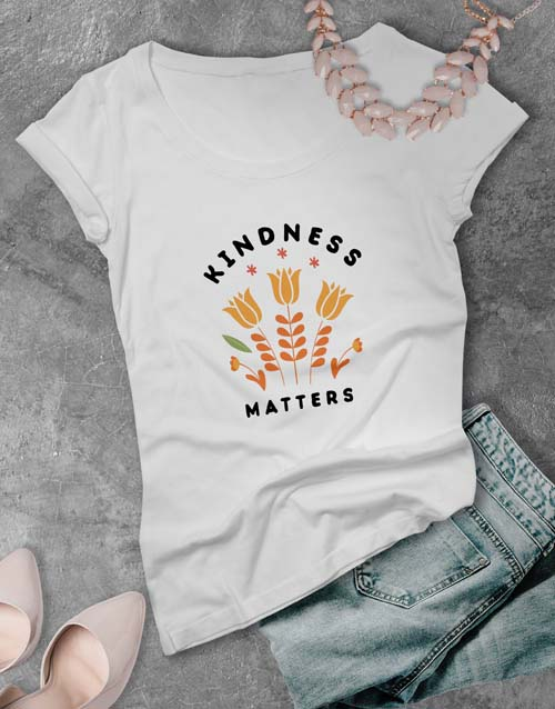 personalised: Kindness Matters Ladies T Shirt!