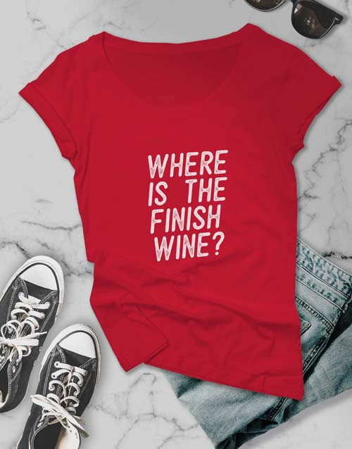 clothing: Where Is The Finish Wine Ladies T Shirt!