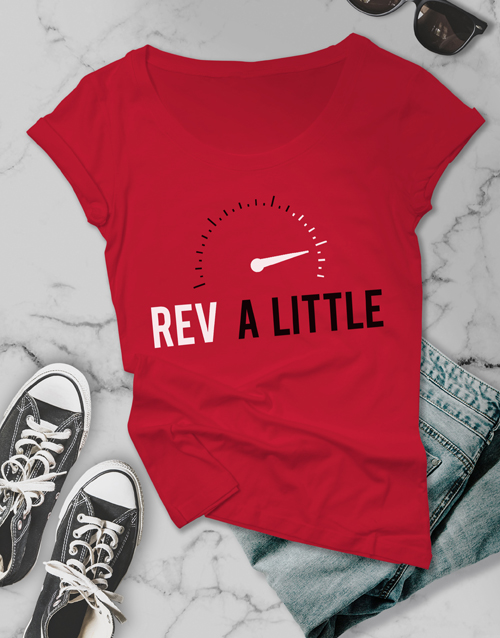 clothing: You Rev Me Up Ladies T Shirt!