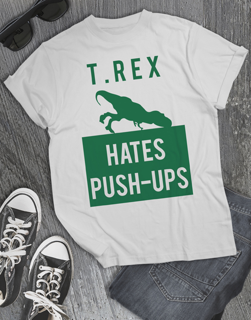 clothing: T Rex Hates Pushups T Shirt!