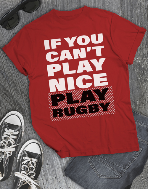 clothing: If Cant Play Nice Play Rugby T Shirt!