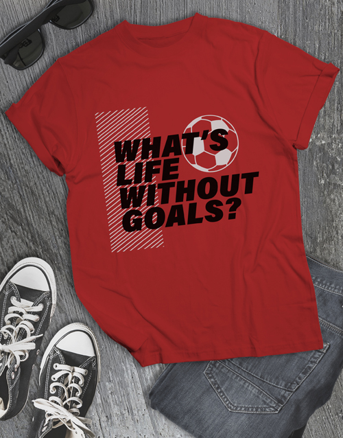 clothing: Life Without Goals T Shirt!