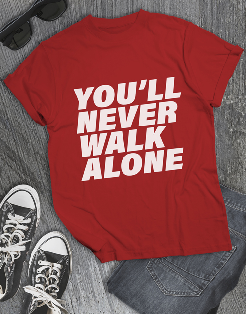 personalised: You Will Never Walk Alone T Shirt!