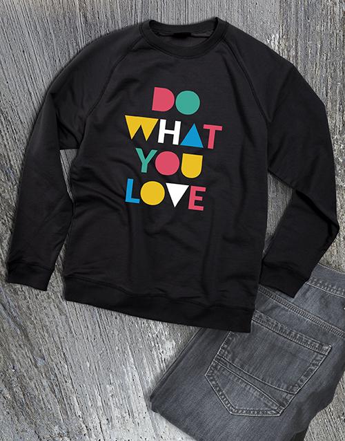 clothing: Do What You Love Ladies Sweatshirt!