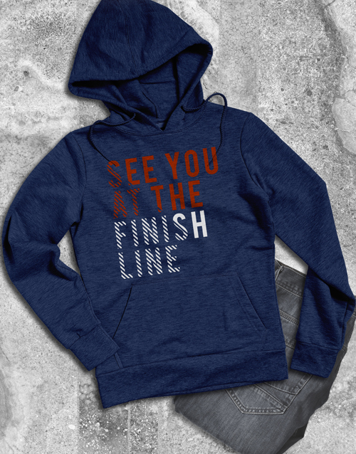 clothing: See You At The Finish Line Hoodie!