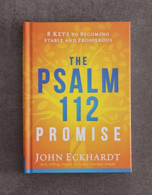 easter: The Psalm 112 Promise By J Eckhardt!