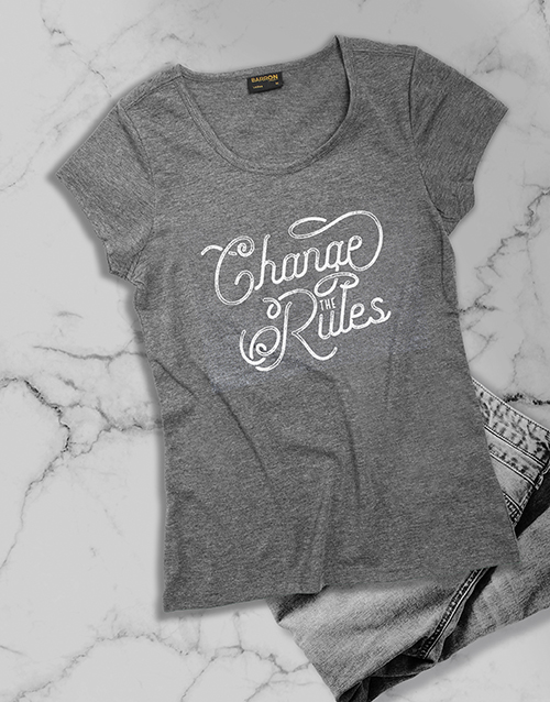 personalised: Change The Rules Ladies T Shirt!
