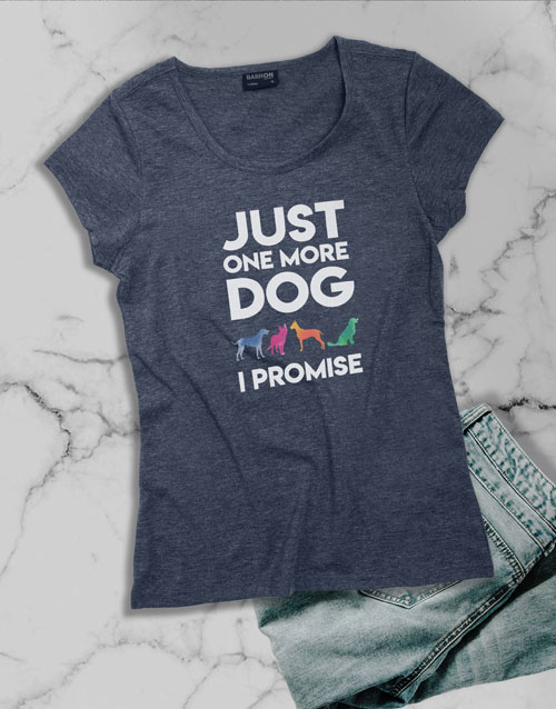 clothing: Just One More Dog Ladies T Shirt!