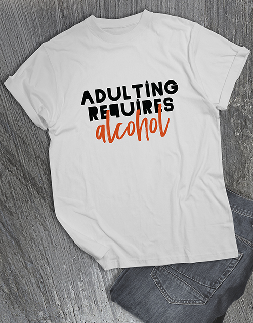 clothing: Adulting Requires Alcohol T Shirt!