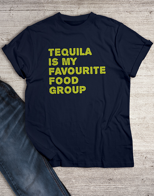 clothing: Tequila Is My Favourite Food Group T Shirt!