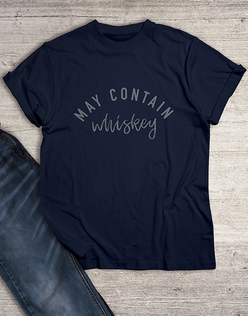 clothing: May Contain Whiskey T Shirt!