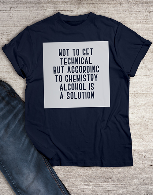 personalised: Technically Alcohol Is A Solution T Shirt!