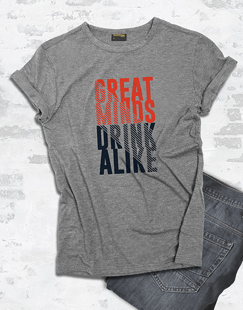 clothing: Great Minds Drink Alike T Shirt!