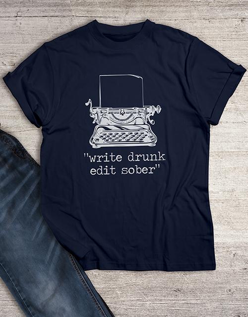 gifts: Write Drunk Edit Sober T Shirt!