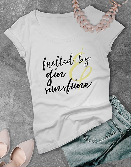 clothing: Fueled By Gin And Sunshine Ladies T Shirt!