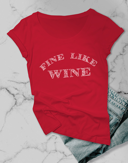 mothers-day: Fine Like Wine Ladies T Shirt!