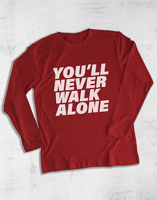 personalised: You Will Never Walk Alone Long Sleeve T Shirt!