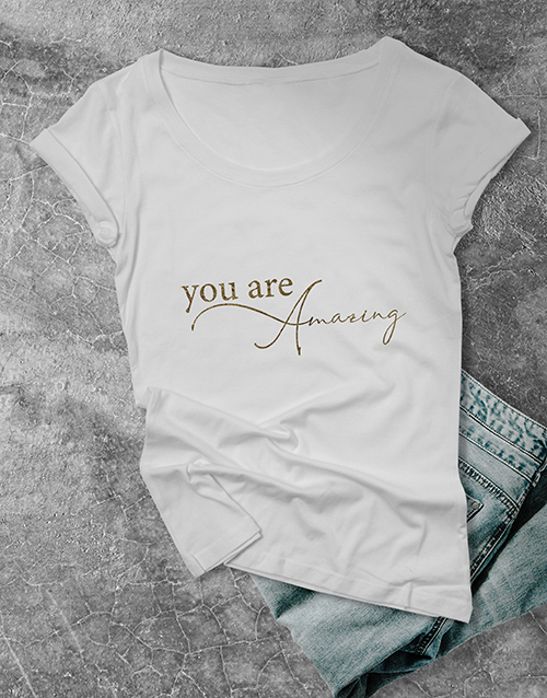 personalised: You Are Amazing Ladies T Shirt!