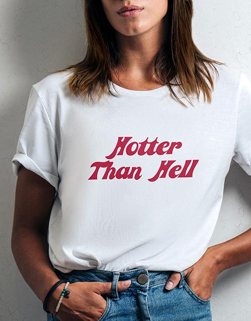 personalised: Hotter Than Hell Ladies White Tshirt!