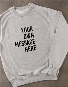 gifts: Personalised Message Grey Sweatshirt!