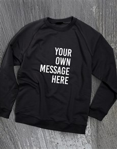 gifts: Personalised Message Black Sweatshirt!