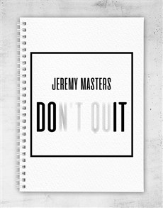 gifts: Personalised Dont Quit Notebook!