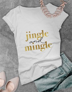 gifts: Jingle and Mingle Tshirt!