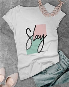 gifts: Slay Everyday Ladies Tshirt!