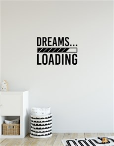 gifts: Dreams Loading Wall Vinyl!