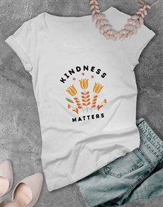 gifts: Kindness Matters Ladies T Shirt!