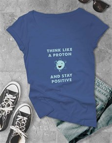 gifts: Positive Proton Ladies T Shirt!
