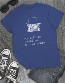 gifts: Based On A True Story T Shirt!