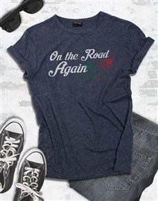 gifts: On The Road Again T Shirt!