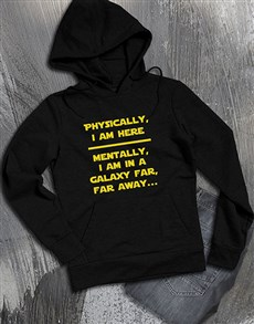gifts: Mentally In A Galaxy Far Away Hoodie!