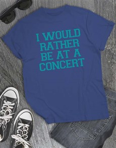 gifts: Rather Be At A Concert T Shirt!