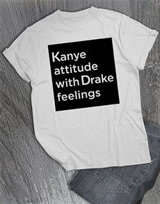 gifts: Kanye Attitude Drake Feelings T Shirt!