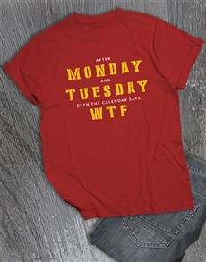 gifts: After Monday WTF T Shirt!