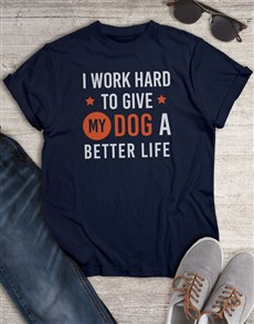 gifts: Give My Dog A Better Life T Shirt!