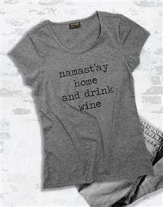 gifts: Namastay Home And Drink Wine Ladies T Shirt!