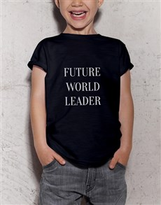 gifts: Future World Leader Kids T Shirt!
