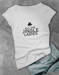 gifts: All The Jingle Ladies T Shirt!